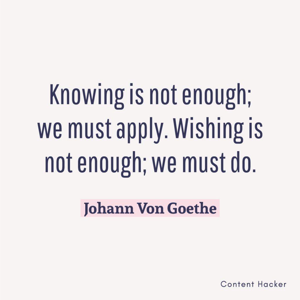 hustle quote johann von goethe