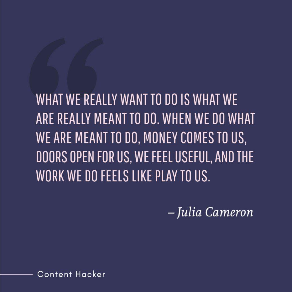 Hustle quote Julia Cameron