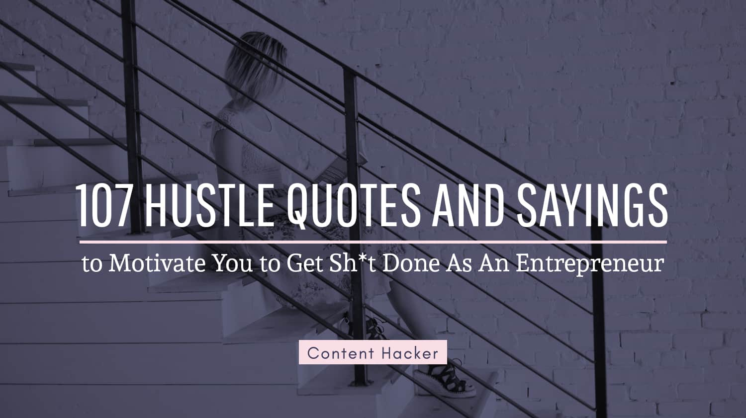 107 Hustle Quotes And Sayings To Motivate You To Get Sh T Done