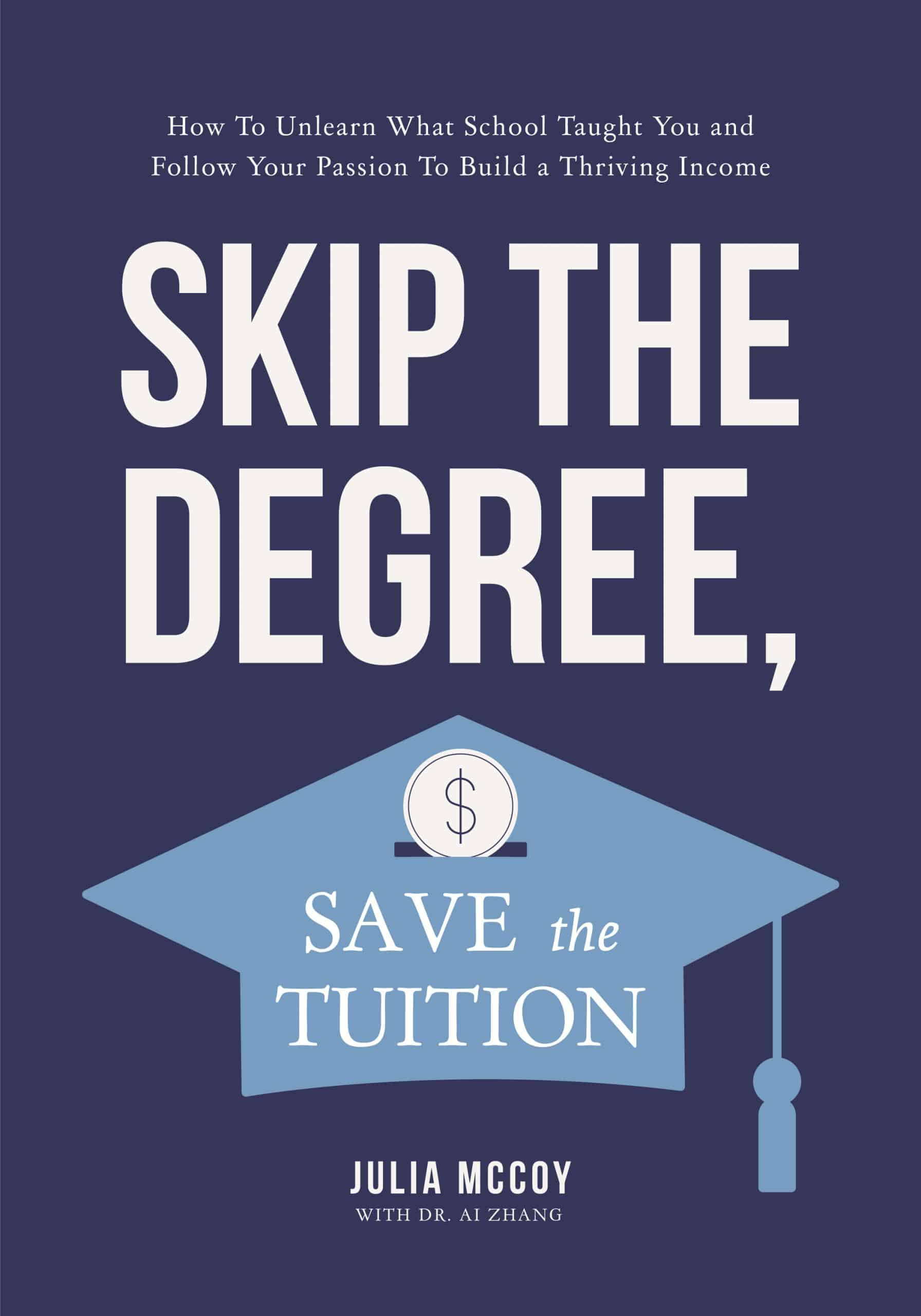 skip the degree save the tuition new book by julia mccoy and ai zhang