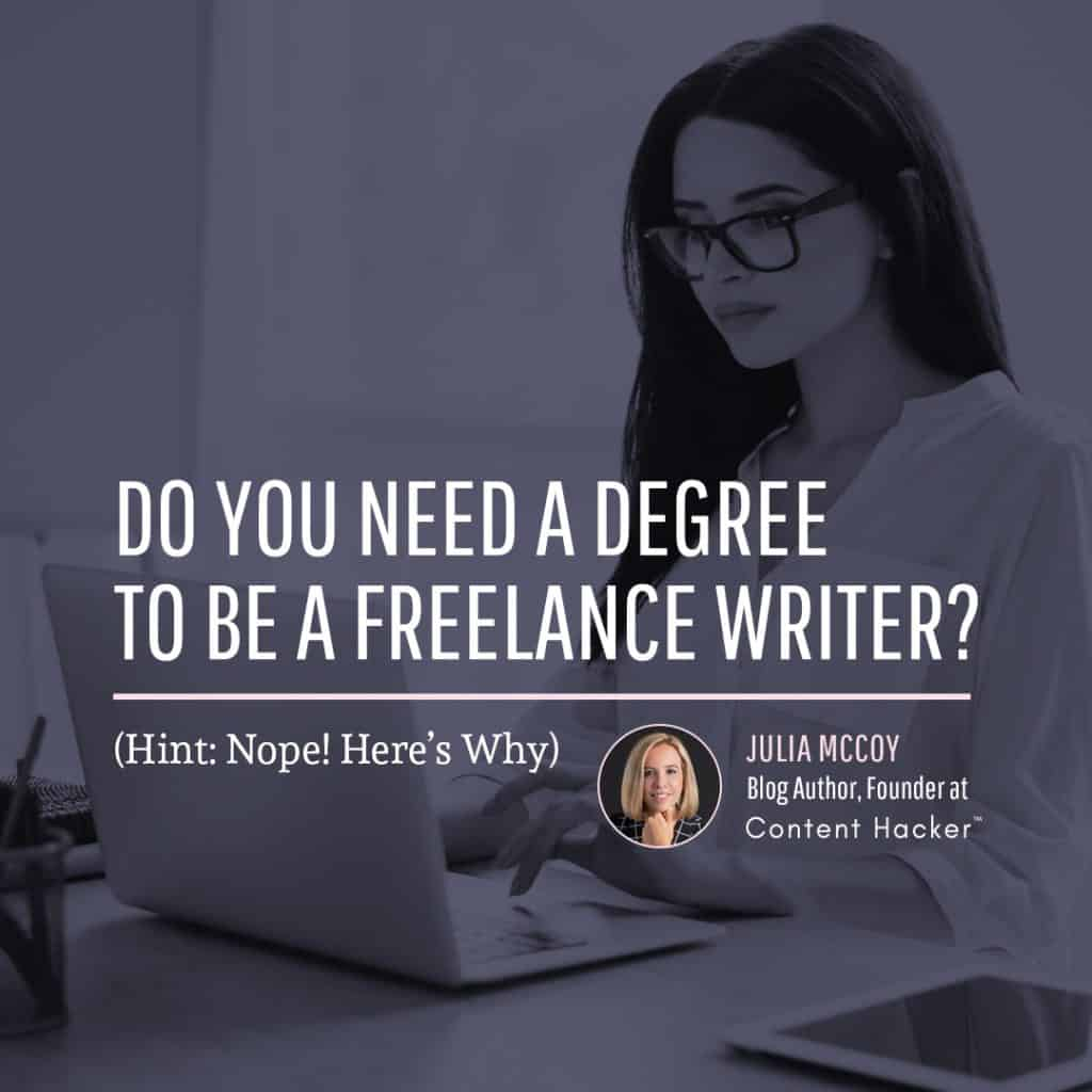 do you need a degree to be a freelance writer