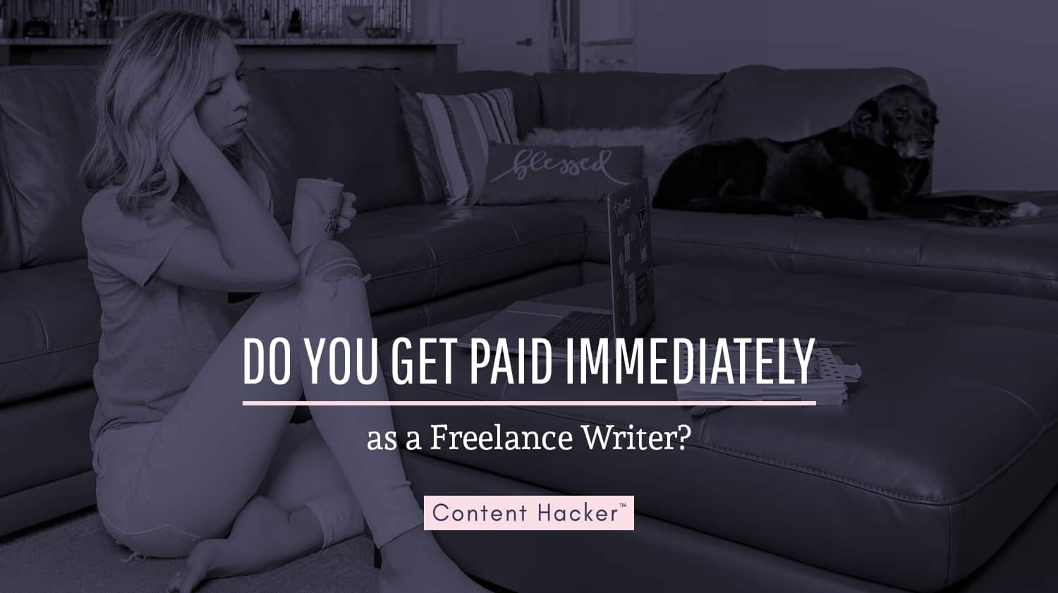 do you get paid immediately by being a freelance writer