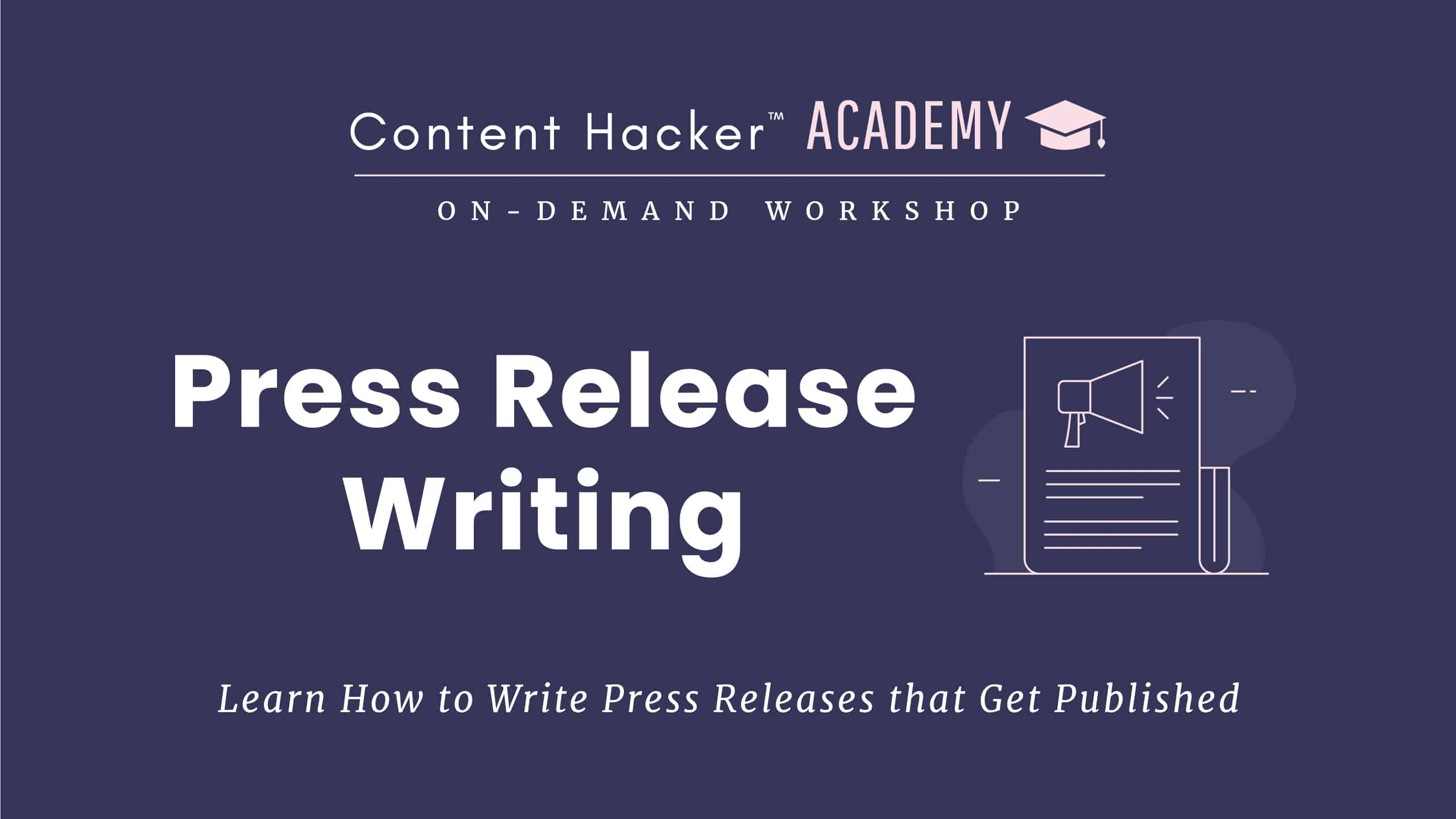 content hacker workshops - press release writing