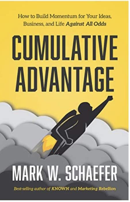 cumulative advantage by mark schaefer