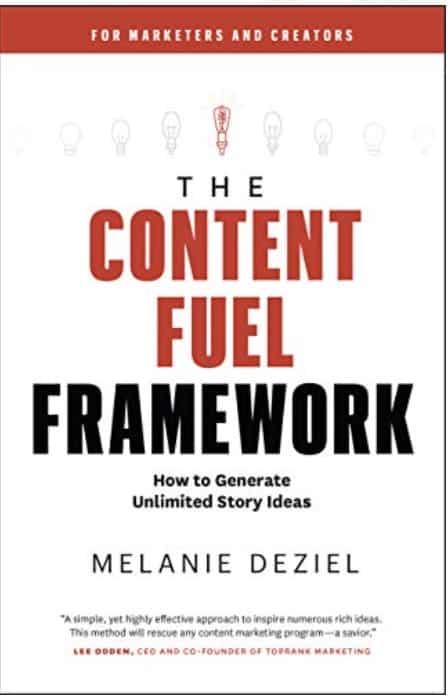 the content fuel framework by melanie deziel